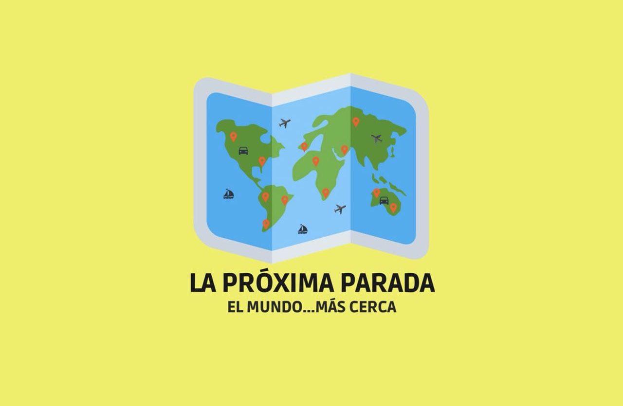 La Próxima Parada: El mundo está más cerca